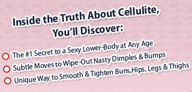 Get Rid of Cellulite - Cellulite - inside the truth