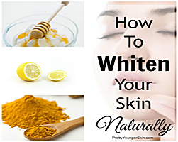 How to Whiten Your Skin Naturally