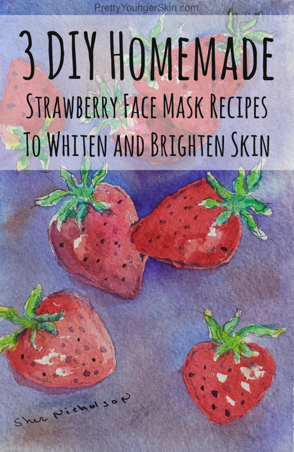 3 DIY Homemade Strawberry face Mask Recipes to whiten and brighten skin - sher nicholson