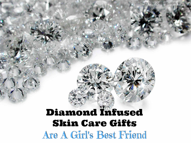 Diamond Skin Care Gifts Are a Girls Best Friend