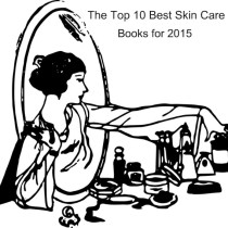 The Top 10 Best Skin Care Books for 2015