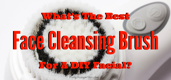 What's The Best Face Cleansing Brush For A DIY Facial?